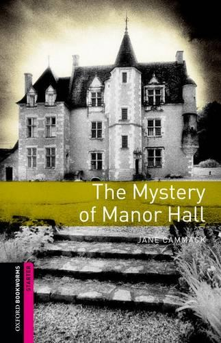 Oxford Bookworms Library: Starter Level:: The Mystery of Manor Hall - Oxford Bookworms Library (Paperback)
