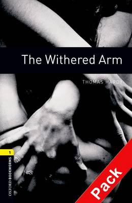 Oxford Bookworms Library: Level 1:: The Withered Arm audio CD pack - Oxford Bookworms ELT