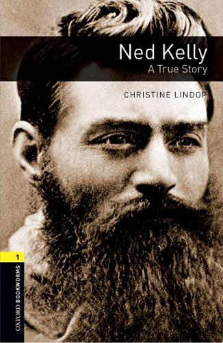 Oxford Bookworms Library: Level 1:: Ned Kelly: A True Story - Oxford Bookworms ELT (Paperback)