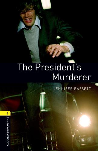 Oxford Bookworms Library: Level 1:: The President's Murderer - Oxford Bookworms ELT (Paperback)