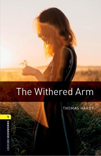 Oxford Bookworms Library: Level 1:: The Withered Arm - Oxford Bookworms ELT (Paperback)