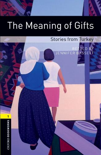 Oxford Bookworms Library: Level 1:: The Meaning of Gifts: Stories from Turkey - Oxford Bookworms Library (Paperback)