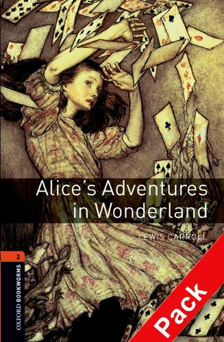 Oxford Bookworms Library: Level 2:: Alice's Adventures in Wonderland audio CD pack - Oxford Bookworms Library