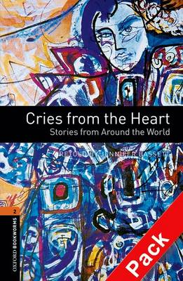 Oxford Bookworms Library: Stage 2: Cries from the Heart: Stories from Around the World - Oxford Bookworms ELT Stage 2