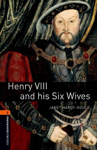 Oxford Bookworms Library: Level 2:: Henry VIII and his Six Wives - Oxford Bookworms Library (Paperback)
