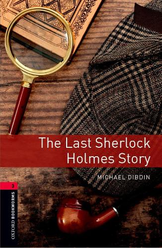 Oxford Bookworms Library: Level 3:: The Last Sherlock Holmes Story - Oxford Bookworms Library (Paperback)