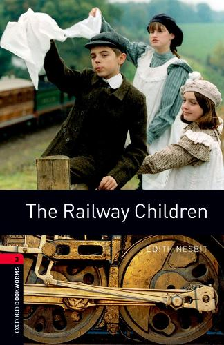 Oxford Bookworms Library: Level 3:: The Railway Children - Oxford Bookworms Library (Paperback)