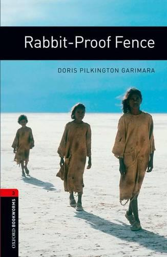 Oxford Bookworms Library: Level 3:: Rabbit-Proof Fence - Oxford Bookworms ELT (Paperback)