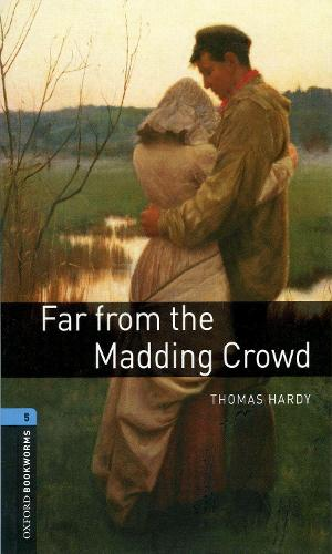 Oxford Bookworms Library: Level 5:: Far from the Madding Crowd - Oxford Bookworms ELT (Paperback)