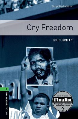 Oxford Bookworms Library: Level 6:: Cry Freedom - Oxford Bookworms ELT (Paperback)