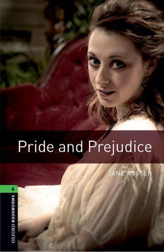 Oxford Bookworms Library: Level 6:: Pride and Prejudice - Oxford Bookworms ELT (Paperback)