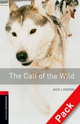 Oxford Bookworms Library: Level 3:: The Call of the Wild audio CD pack - Oxford Bookworms Library