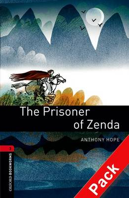 The Oxford Bookworms Library: Stage 3: The Prisoner of Zenda Audio CD Pack: 1000 Headwords - Oxford Bookworms ELT Stage 3
