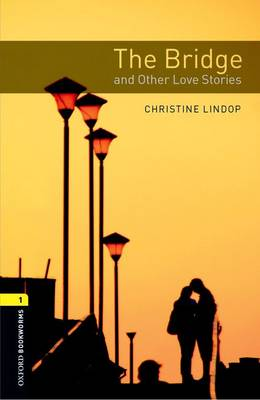 Oxford Bookworms Library: Level 1:: The Bridge and Other Love Stories audio CD pack - Oxford Bookworms ELT