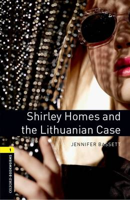 Oxford Bookworms Library: Level 1:: Shirley Homes and the Lithuanian Case audio CD pack - Oxford Bookworms ELT
