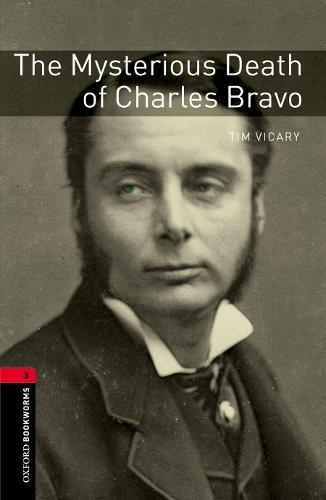 Oxford Bookworms Library: Level 3:: The Mysterious Death of Charles Bravo - Oxford Bookworms ELT (Paperback)