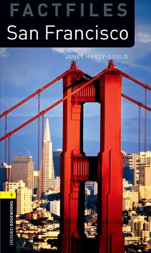 Oxford Bookworms Library Factfiles: Level 1:: San Francisco - Oxford Bookworms ELT (Paperback)