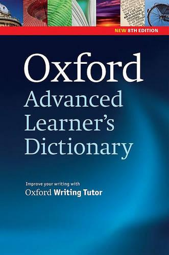 Oxford Advanced Learner's Dictionary, 8th Edition: Paperback - Oxford Advanced Learner's Dictionary, 8th Edition (Paperback)