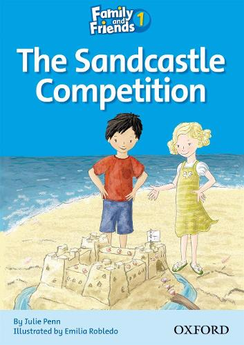 Family and Friends Readers 1: The Sandcastle Competition - Family and Friends Readers 1 (Paperback)
