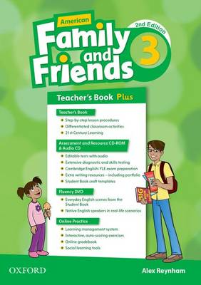 American Family and Friends: Level Three: Teacher's Book Plus: Supporting all teachers, developing every child - American Family and Friends