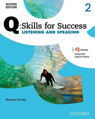 Q Skills for Success: Level 2: Listening & Speaking Student Book with iQ Online - Q Skills for Success