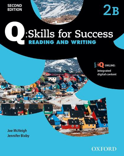 Q Skills for Success: Level 2: Reading & Writing Split Student Book B with iQ Online - Q Skills for Success