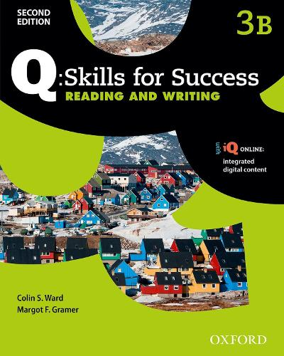 Q Skills for Success: Level 3: Reading & Writing Split Student Book B with iQ Online - Q Skills for Success