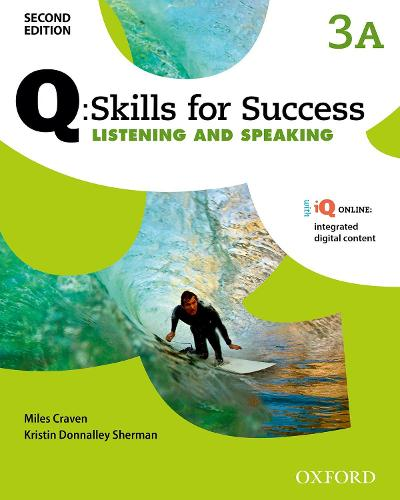 Q Skills for Success: Level 3: Listening & Speaking Split Student Book A with iQ Online - Q Skills for Success