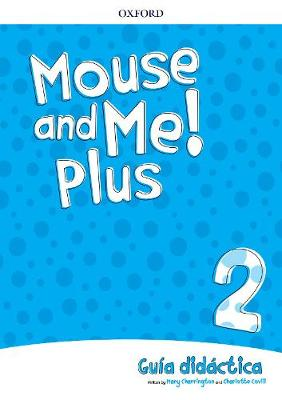Mouse and Me Plus!: Level 2: Teachers Book Spanish Language Pack - Mouse and Me Plus!