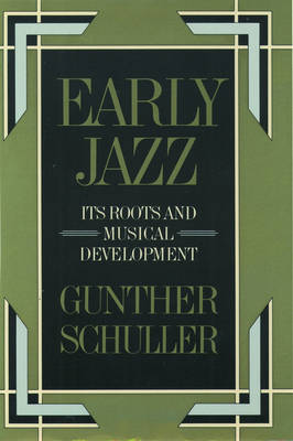 Early Jazz: Its Roots and Musical Development (Hardback)