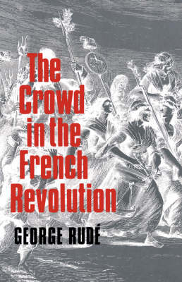 The Crowd in the French Revolution (Paperback)