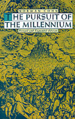 The Pursuit of the Millennium: Revolutionary Millenarians and Mystical Anarchists of the Middle Ages - Galaxy Books 321 (Paperback)