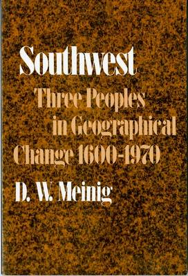 Southwest: Three Peoples in Geographical Change, 1600-1970 (Paperback)