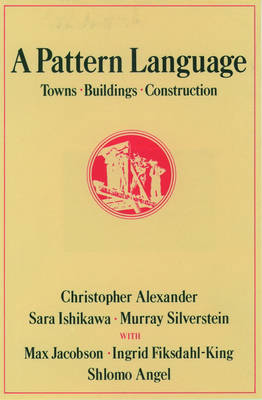 A Pattern Language: Towns, Buildings, Construction - Center for Environmental Structure Series 2 (Hardback)