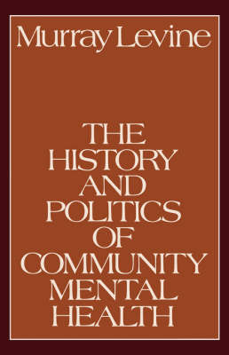 The History and Politics of Community Mental Health (Paperback)