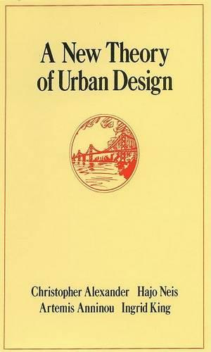 A New Theory of Urban Design - Center for Environmental Structure Series (Hardback)