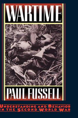 Wartime: Understanding and Behavior in the Second World War (Hardback)