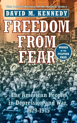 Freedom from Fear: The American People in Depression and War, 1929-1945 (Hardback)