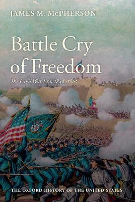 Battle Cry of Freedom: The Civil War Era - Oxford History of the United States (Hardback)