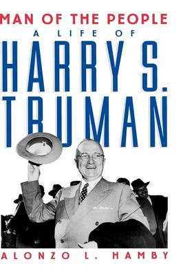 Man of the People: A Life of Harry S. Truman (Hardback)