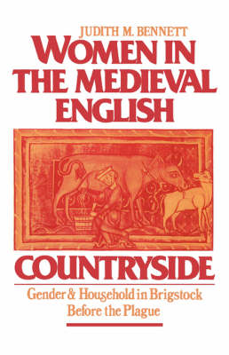 Women in the Mediaeval English Countryside: Gender and Household in Brigstock Before the Plague (Paperback)