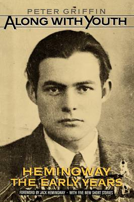 Along with Youth: Hemingway, the Early Years (Paperback)