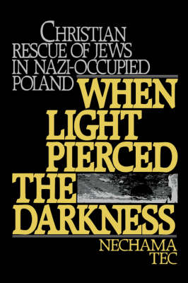 When Light Pierced the Darkness: Christian Rescue of Jews in Nazi-Occupied Poland (Paperback)