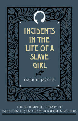 Incidents in the Life of a Slave Girl - The Schomburg Library of Nineteenth-Century Black Women Writers (Hardback)