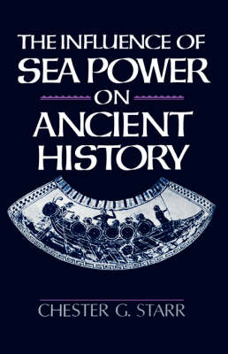 The Influence of Sea Power on Ancient History (Paperback)