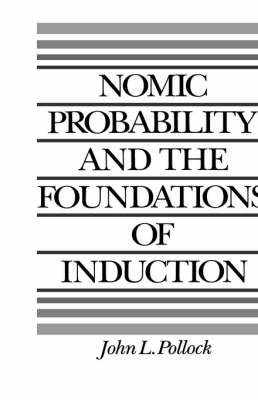 Nomic Probability and the Foundations of Induction (Hardback)