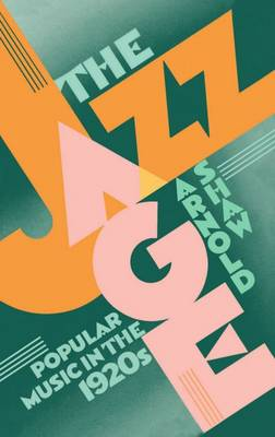The Jazz Age: Popular Music in the 1920s (Paperback)