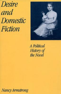 Desire and Domestic Fiction: A Political History of the Novel (Paperback)