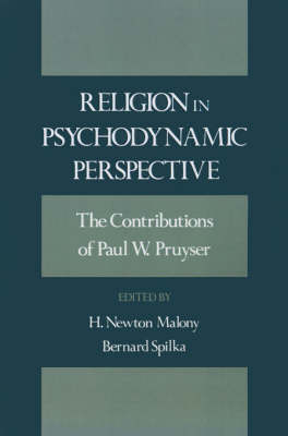Religion in Psychodynamic Perspective: The Contributions of Paul W. Pruyser (Hardback)