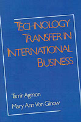 Technology Transfer in International Business - A Research Book from the International Business Education and Research Program, University of Southern California (Hardback)